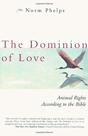 The Dominion of Love: Animal Rights According to the Bible