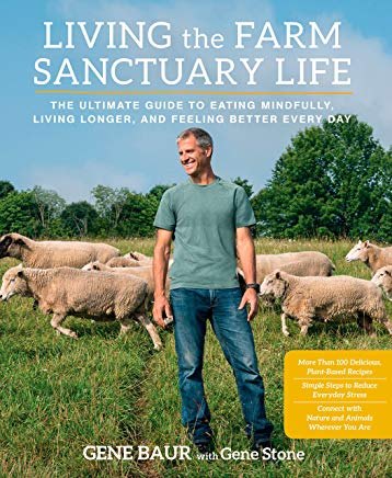 Living the Farm Sanctuary Life: The ultimate Guide to Eating