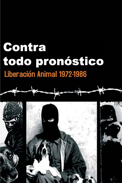 Contra todo pronóstico. Liberación Animal 1972-1986
