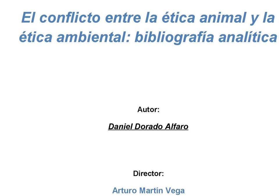 El conflicto entre la ética animal y la ética ambiental: bibliografía analítica